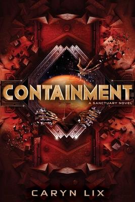 Containment (A Sanctuary Novel) Cover Image