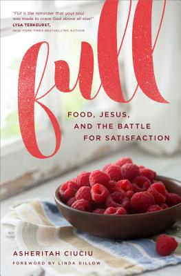 Full: Food, Jesus, and the Battle for Satisfaction Cover Image