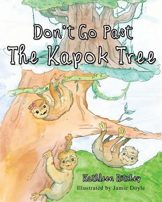 Don't Go Past the Kapok Tree Cover Image