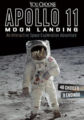 Apollo 11 Moon Landing: An Interactive Space Exploration Adventure (You Choose: Space) Cover Image