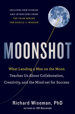 Moonshot: What Landing a Man on the Moon Teaches Us About Collaboration, Creativity, and the Mind-set for Success Cover Image