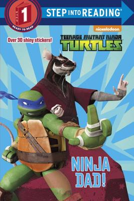 Ninja Dad! (Teenage Mutant Ninja Turtles) (Step into Reading) Cover Image