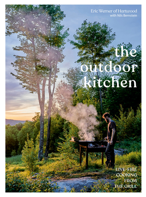 The Outdoor Kitchen: Live-Fire Cooking from the Grill [A Cookbook] Cover Image
