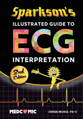 Sparkson's Illustrated Guide to ECG Interpretation, 2nd Edition Cover Image