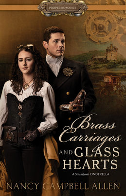 Brass Carriages and Glass Hearts (Proper Romance Steampunk) Cover Image