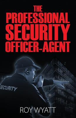 The Professional Security Officer-Agent Cover Image