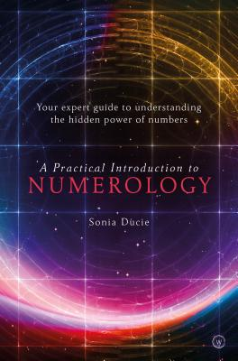 A Practical Introduction to Numerology: Your Expert Guide to Understanding the Hidden Power of Numbers Cover Image