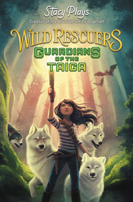 Wild Rescuers: Guardians of the Taiga by Stacy Plays
