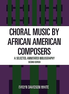 Choral Music by African-American Composers: A Selected, Annotated Bibliography Cover Image