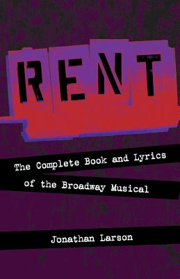 Rent: The Complete Book and Lyrics of the Broadway Musical (Applause Libretto Library) Cover Image