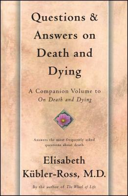 Questions and Answers on Death and Dying: A Companion Volume to On Death and Dying Cover Image