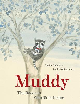 Muddy: The Raccoon Who Stole Dishes Cover Image