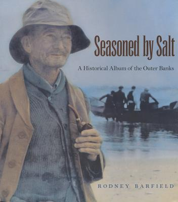 Seasoned by Salt: A Historical Album of the Outer Banks Cover Image