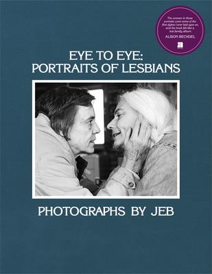 Eye to Eye: Portraits of Lesbians Cover Image