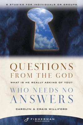 Questions from the God Who Needs No Answers: What Is He Really Asking of You? Cover Image