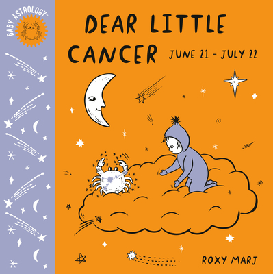 Baby Astrology: Dear Little Cancer Cover Image