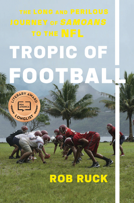 Tropic of Football: The Long and Perilous Journey of Samoans to the NFL Cover Image