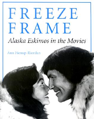 Freeze Frame: Alaska Eskimos in the Movies (Paperback) | Hearthside ...