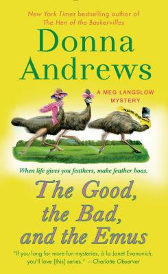 The Good, the Bad, and the Emus: A Meg Langslow Mystery (Meg Langslow Mysteries #17) Cover Image