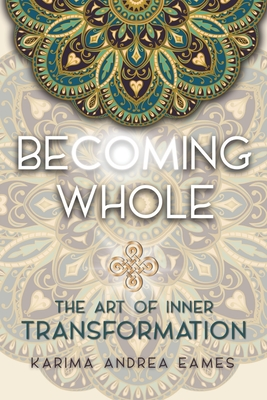 Becoming Whole: The Art of Inner Transformation Cover Image