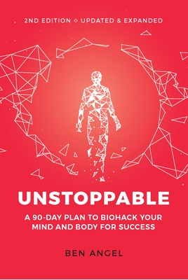 Unstoppable: A 90-Day Plan to Biohack Your Mind and Body for Success Cover Image