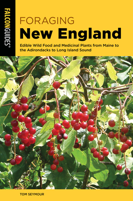 Foraging New England: Edible Wild Food and Medicinal Plants from Maine to the Adirondacks to Long Island Sound Cover Image