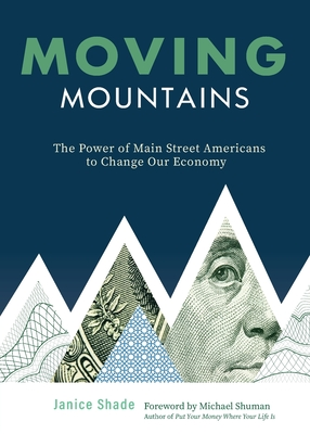 Moving Mountains: The Power of Main Street Americans to Change Our Economy Cover Image