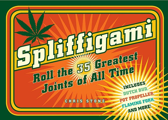 Spliffigami: Roll the 35 Greatest Joints of All Time Cover Image
