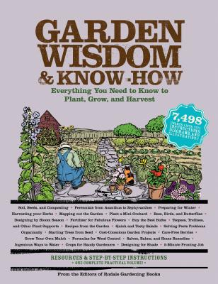Garden Wisdom and Know-How: Everything You Need to Know to Plant, Grow, and Harvest (Wisdom & Know-How) Cover Image