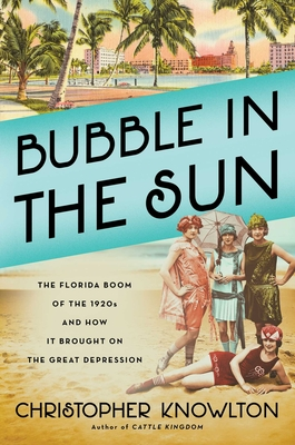 Bubble in the Sun: The Florida Boom of the 1920s and How It Brought on the Great Depression Cover Image