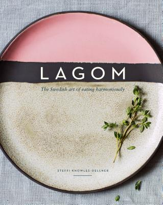 Lagom: The Swedish Art of Eating Harmoniously Cover Image