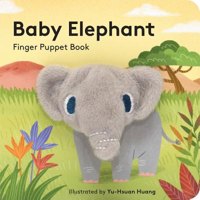 Baby Elephant: Finger Puppet Book: (Finger Puppet Book for Toddlers and Babies, Baby Books for First Year, Animal Finger Puppets) Cover Image