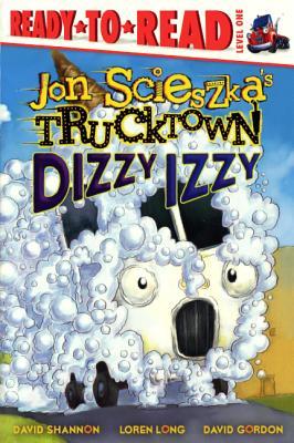 Dizzy Izzy (Jon Scieszka's Trucktown (Pb)) Cover Image