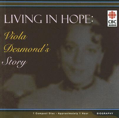 Living in Hope: Viola Desmond's Story Cover Image