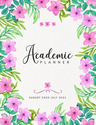 Academic Planner 2020-2021: Watercolor Spring Floral, August 2020-July 2021, 12 Month Weekly Planner 2020-2021, Academic Calendar Planner, Appoint Cover Image