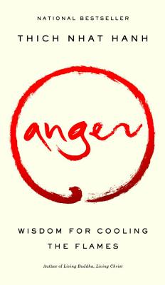 Anger: Wisdom for Cooling the Flames Cover Image