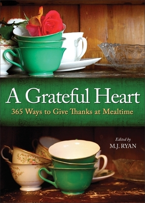 A Grateful Heart: 365 Ways to Give Thanks at Mealtime Cover Image