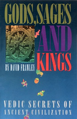 Gods, Sages and Kings (Vedic Secrets of Ancient Civilization) Cover Image