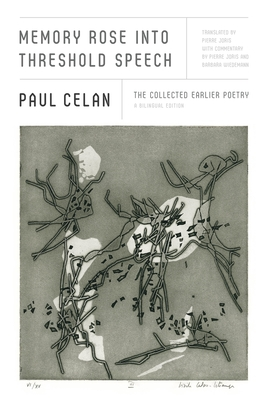 Memory Rose into Threshold Speech: The Collected Earlier Poetry: A Bilingual Edition Cover Image