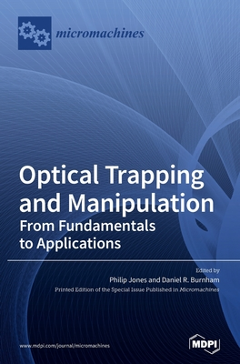 Optical Trapping and Manipulation: From Fundamentals to Applications Cover Image