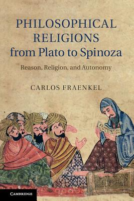 Philosophical Religions from Plato to Spinoza Cover