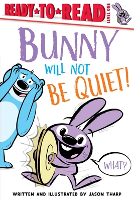 Bunny Will Not Be Quiet! (Ready-to-Reads) Cover Image