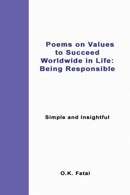 Poems on Values to Succeed Worldwide in Life - Being Responsible: Simple and Insightful Cover Image