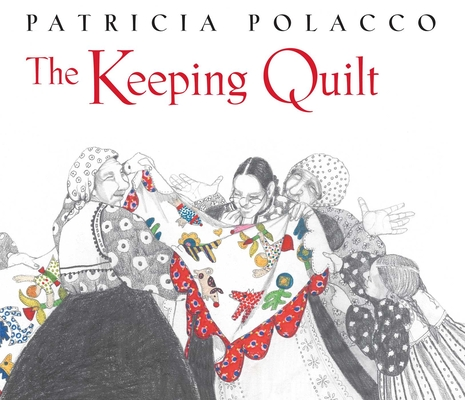 The Keeping Quilt: 25th Anniversary Edition Cover Image
