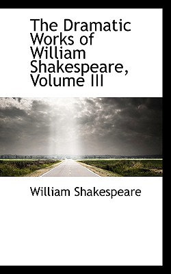 Cover for The Dramatic Works of William Shakespeare, Volume III