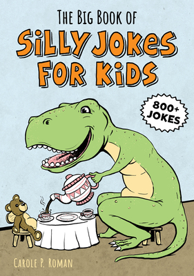 The Big Book of Silly Jokes for Kids: 800+ Jokes! Cover Image