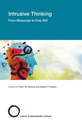 Intrusive Thinking: From Molecules to Free Will (Strüngmann Forum Reports) cover