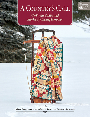 A Country's Call: Civil War Quilts and Stories of Unsung Heroines Cover Image