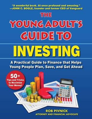 The Young Adult's Guide to Investing: A Practical Guide to Finance that Helps Young People Plan, Save, and Get Ahead Cover Image