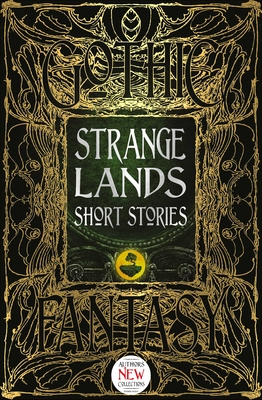 Strange Lands Short Stories: Thrilling Tales (Gothic Fantasy) Cover Image